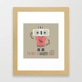 I'm not a monster robot! Framed Art Print