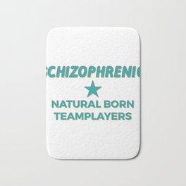 Schizophrenia Awareness T-Shirt Design Natural born teamplaers Bath Mat