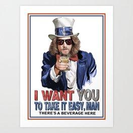 The Dude Wants YOU Art Print