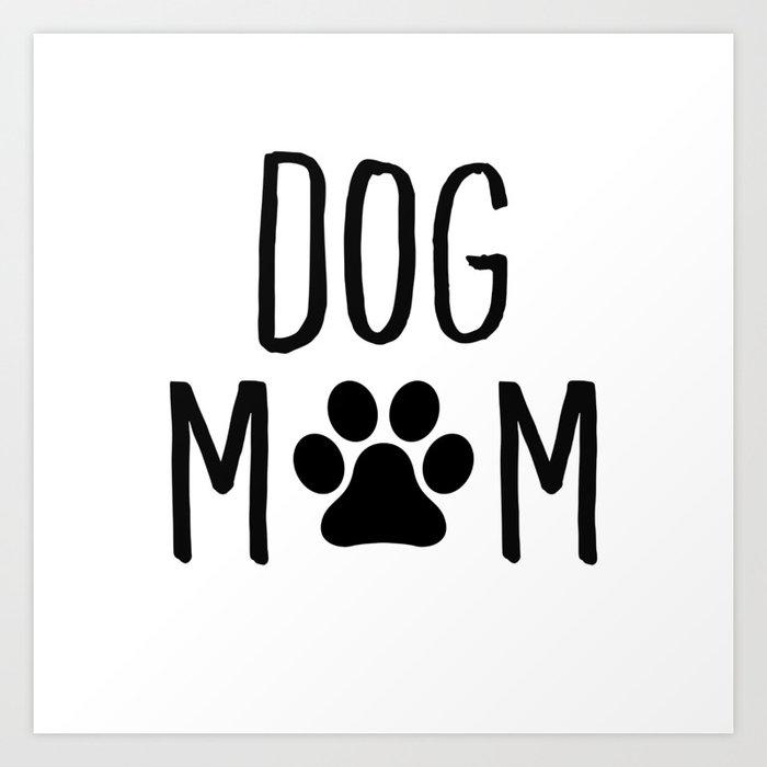Dog Mom Paw Kunstdrucke