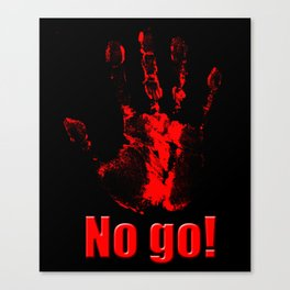 No Go! Canvas Print