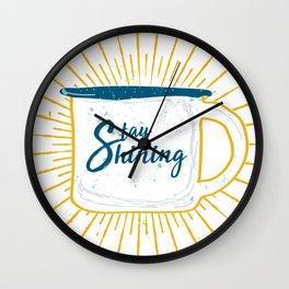 Stay Shining! Wall Clock