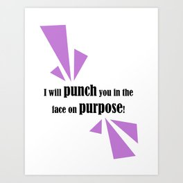 A Punch You In The Face... Art Print