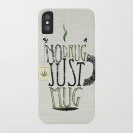 NO DRUG, JUST MUG iPhone Case