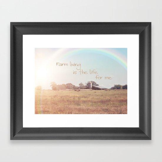 Farm Living is the Life for Me Framed Art Print