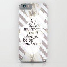 Following Heart iPhone 6s Slim Case