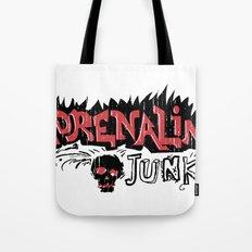 Adrenaline Junky  Tote Bag