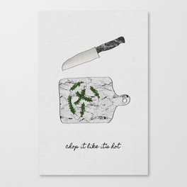 Chop It Like Its Hot, Kitchen Wall Decor Canvas Print