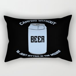 Camping Without Beer Is Just Sitting In The Woods Rectangular Pillow