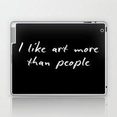 I like art more than people Laptop & iPad Skin