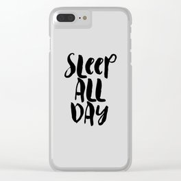 Sleep All Day hand lettered typography design in black and gray for bedroom wall home decor Clear iPhone Case