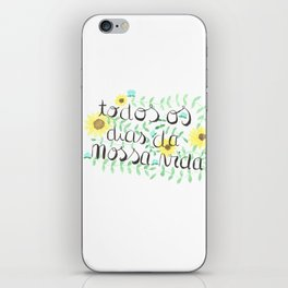 Every day of our lives iPhone Skin
