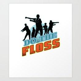 Do The Floss Art Print