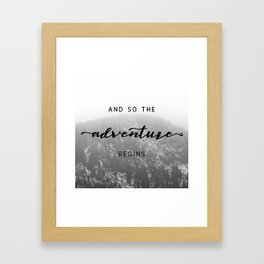 And So The Adventure Begins - Snowy Mountain Framed Art Print