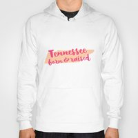 tennessee Hoodies featuring Tennessee Born And Raised by Allyson Johnson