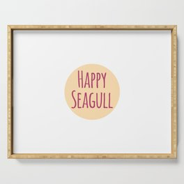 Happy Seagull Funny Inspirational Design Serving Tray