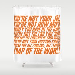 You're not your job Shower Curtain