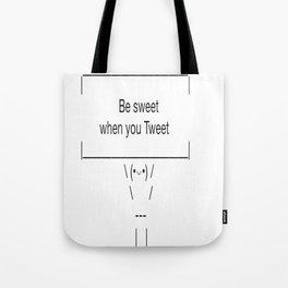 Be Sweet When You Tweet Tote Bag