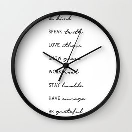 Life Advice - be kind, speak truth, love others - Graphic Print Wall Clock