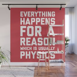 Everything Happens For A Reason Physics Quote Wall Mural
