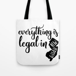 EVERYTHING IS LEGAL Tote Bag