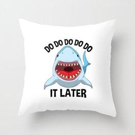 Do It Later Lazy Shark T Shirt Sharks Lover Kids Gift Throw Pillow