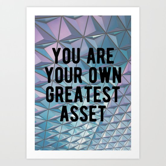 Motivational - You Are Your Own Greatest Asset Art Print