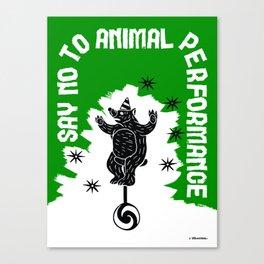 Say NO to Animal Performance – Bear Canvas Print