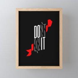 DO IT! Don't quit! Framed Mini Art Print