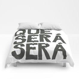 QUE SERA SERA Comforters