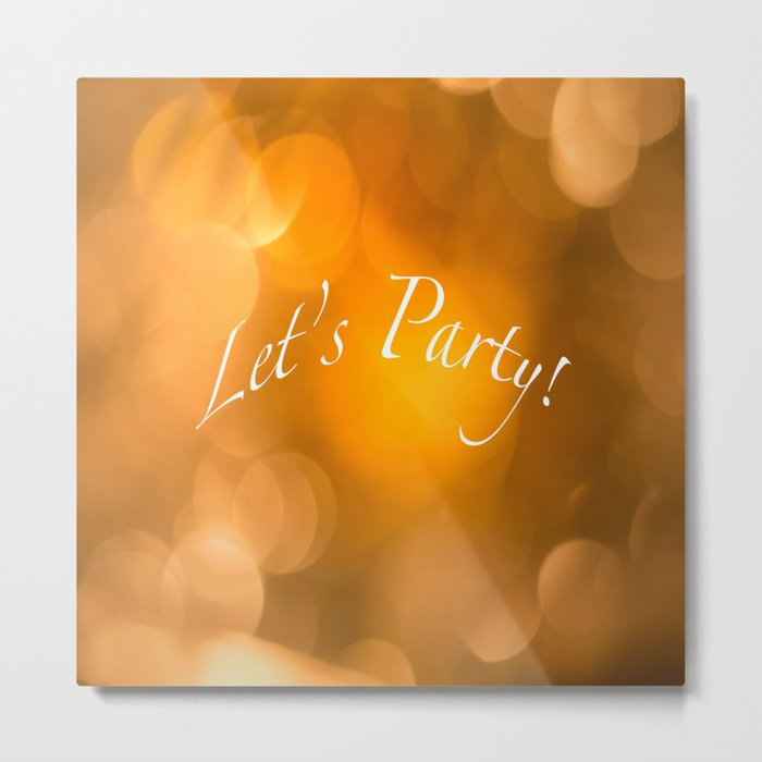 Let's Party! Metal Print