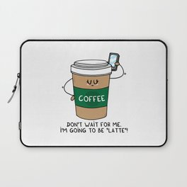 I'm going to be LATTE Laptop Sleeve