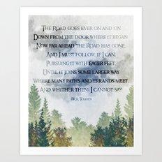 The Road Goes Ever On - LOTR poem, hobbit poem Art Print