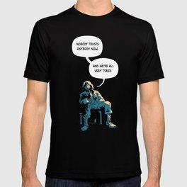 Nobody Trusts Anybody Now T-shirt