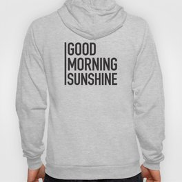 Good Morning Sunshine Hoody