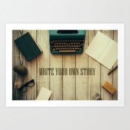 write your own story II Art Print