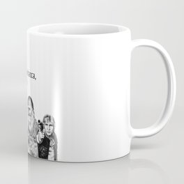You are the Chewbacca, To my Han Solo. Coffee Mug