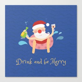 Drink & be merry Canvas Print