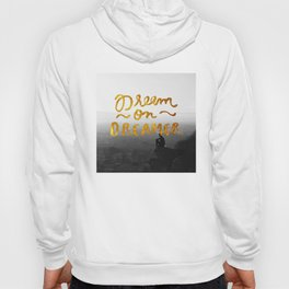 Dream On Dreamer Hoody