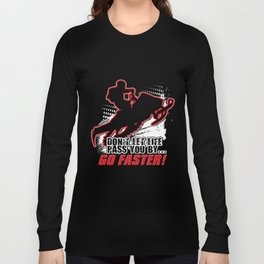 Go Faster Long Sleeve T-shirt
