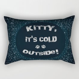 Kitty, it's cold outside! Rectangular Pillow