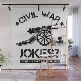 Funny History Teacher Civil War College Jokes Gift Wall Mural