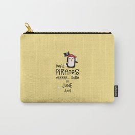 Real Pirates are born in JUNE T-Shirt D31wy Carry-All Pouch