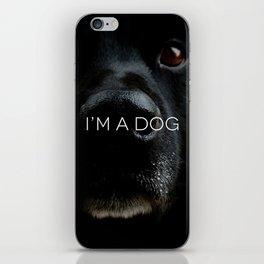 I'M AN ANIMAL // i'm a dog iPhone Skin