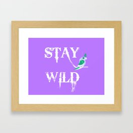Stay Wild Poster, Stay Wild Home Decor, Stay Wild Home Decor And Accessories Framed Art Print