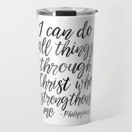 I Can Do All Things Through Christ Who Strengthens Me, Philippians Quote,Christian Art,Bible Verse,H Travel Mug