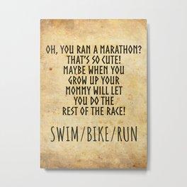Triathlon Funny Quote Poster Metal Print