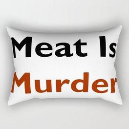 Meat Is Murder Rectangular Pillow