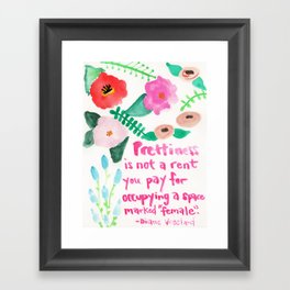 Prettiness Is Not Rent Framed Art Print