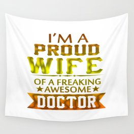 I'M A PROUD DOCTOR'S WIFE Wall Tapestry